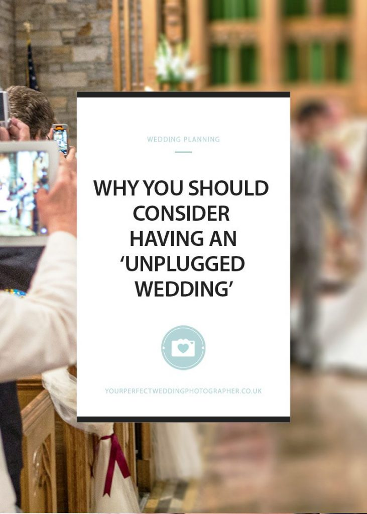Why You May Want to Consider Having an 'Unplugged Wedding'